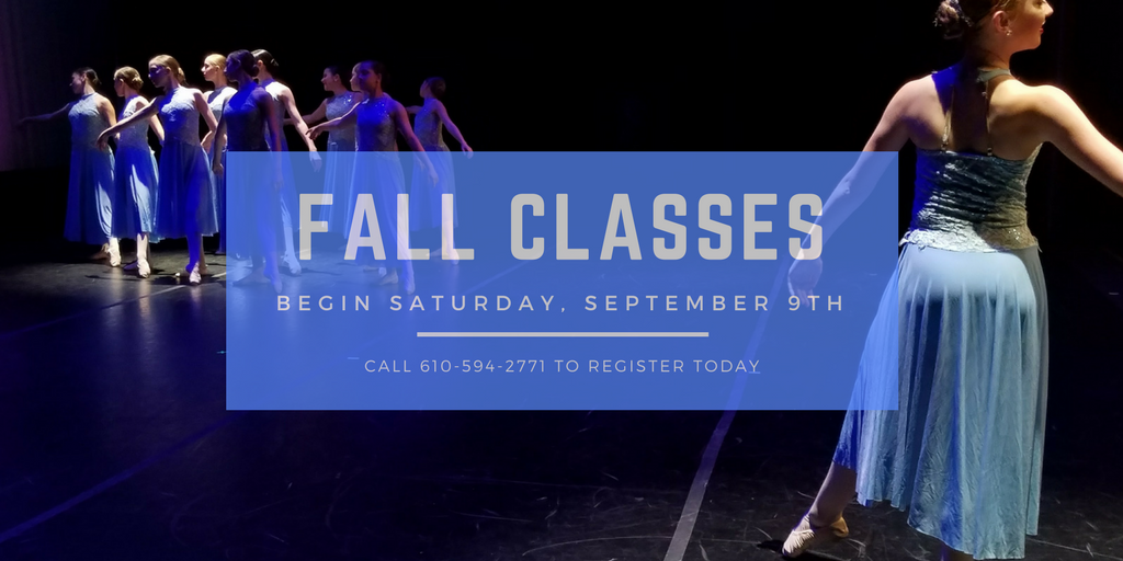Fall Classes Begin Saturday September 9th Chester Valley Dance Academy LLC